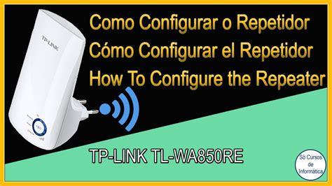 How To Configure the Repeater WI-FI TP-LINK TL-WA850RE