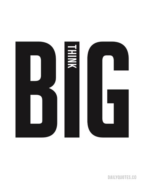 Think Big - Motivational Quote   Daily Quotes