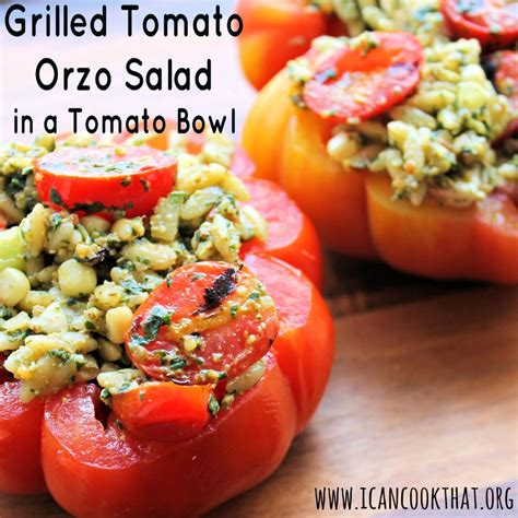 Grilled Tomato Orzo Salad in a Tomato Bowl Recipe | I Can